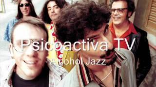 Psicoactiva TV - Alcohol Jazz