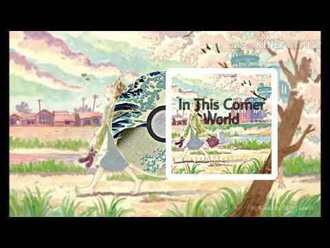 Peaceful And Beautiful Song | In This Corner Of The World OST | Kono Sekai No Katasumi Ni