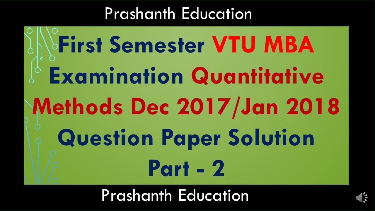 First Semester MBA Qunatitative method Jan 2018 Question Psper solution  Part 2