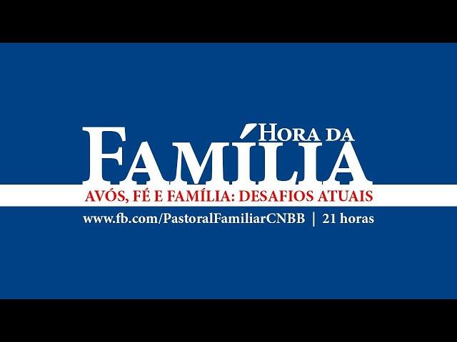 HORA DA FAMÍLIA - Avós, fé e família: desafios atuais