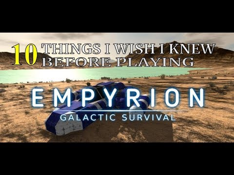 10 Things I wish i Knew before playing Empyrion Galactic Survival