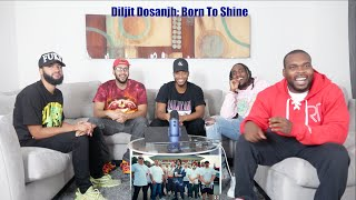 Diljit Dosanjh: Born To Shine (Official Music Video) G.O.A.T Reaction / Review