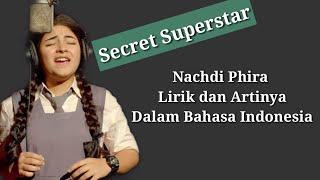 Nachdi Phira Lirik dan Artinya (Secret Superstar)