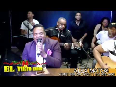 """Alex Matos - El Cariño Es Como Una Flor En """"El Tieto Eshow"""""""