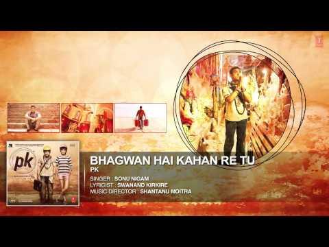 'Bhagwan Hai Kahan Re Tu' FULL AUDIO Song ...