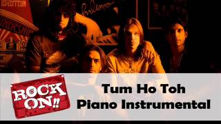 Tum Ho Toh - Rock On @ Piano Instrumental