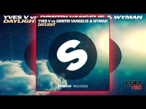 Yves V Vs Dimitri Vangelis & Wyman - Daylight (radio edit)