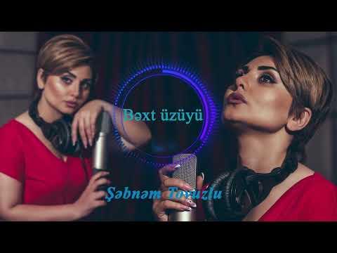 Sebnem Tovuzlu - Bext Uzuyu