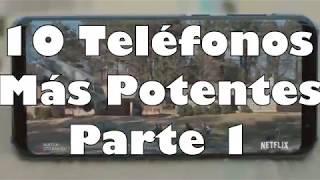 Los 10 Teléfonos Más Potentes del mundo | Parte 1