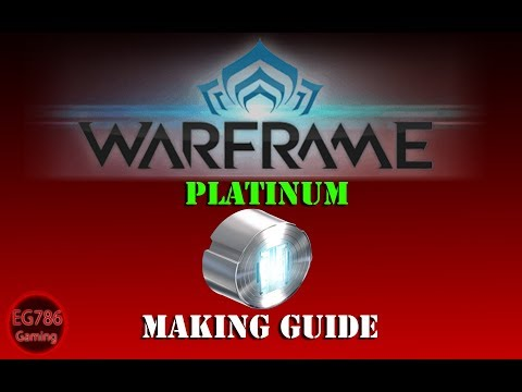 [U22.17] Warframe - How to make Platinum.