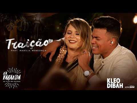 Kleo Dibah - Traição Feat Marília Mendonça - (Álbum Na Varanda)