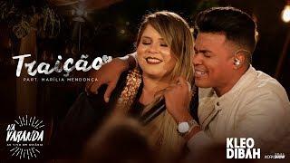 Baixar Kleo Dibah - Traição feat Marília Mendonça - (Álbum Na Varanda)