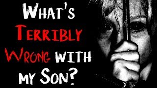 """""""There's Something Terribly Wrong with my Son"""" (2/2) 