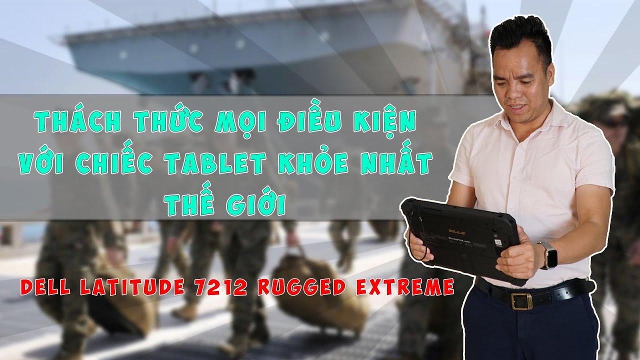 Đánh Giá Laptop Dell Latitude Rugged 7212 Siêu Máy Tính Bảng Quân Đội -  YouTube
