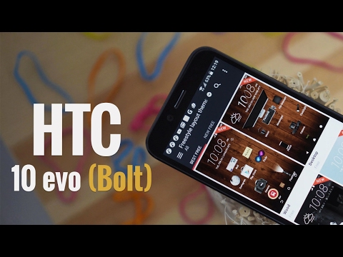 HTC 10 evo (HTC Bolt) review