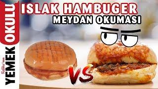 Islak Hamburger Meydan Okuması (Challenge) Evde Daha Ucuz ve Hızlı Hamburger Yapmak