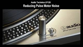 Reducing the AT LP120 Motor Noise