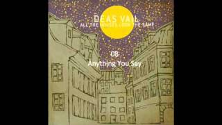 Deas Vail - Anything You Say HD