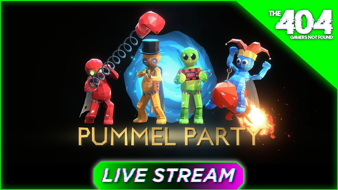 The 404: Pummel Party Live Stream