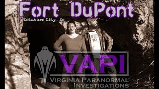 Fort DuPont in Delaware - Virginia Paranormal Investigations