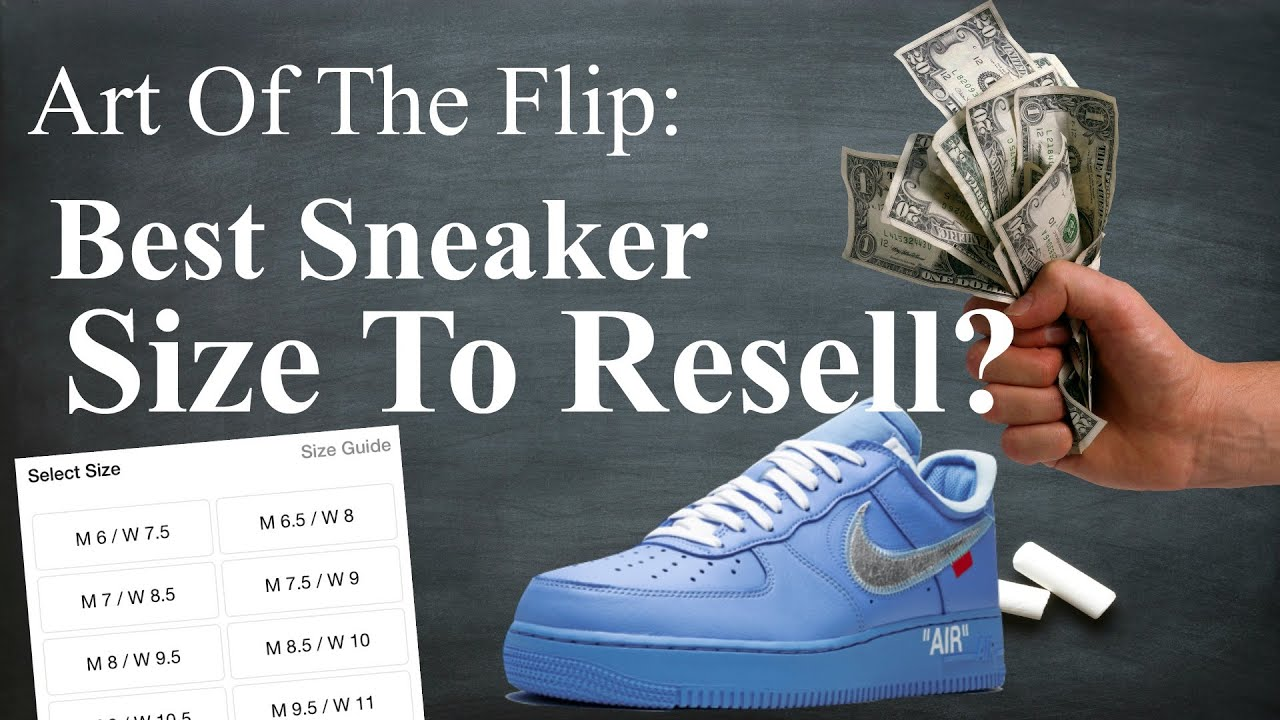 Which Sneaker Sizes Are BEST To Resell