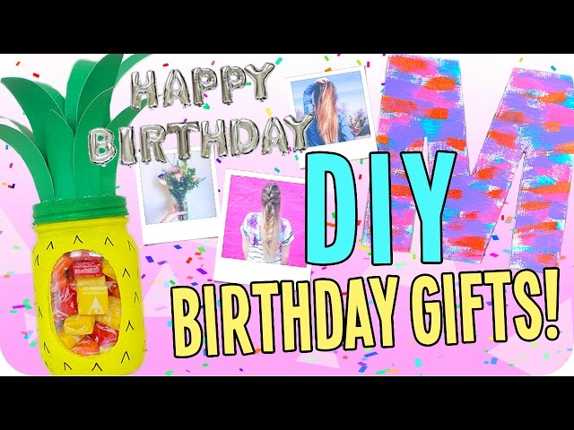 DIY Birthday Gifts For Everyone Cheap And Easy