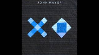 Repeat youtube video John Mayer - XO [Official Studio Version]