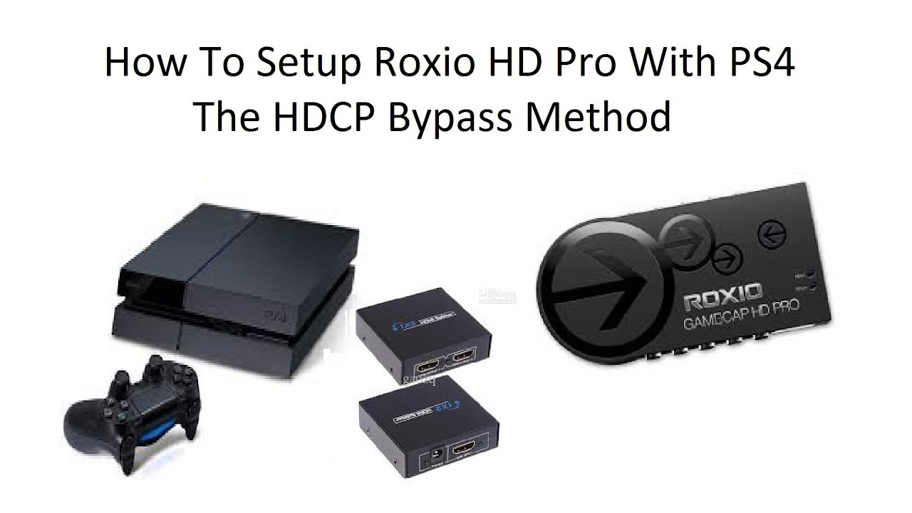 Pin This ] How To Setup Roxio Hd Pro With Ps4 ( Hdcp Bypass