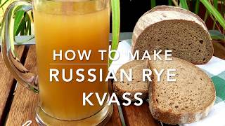 How to Make Kvass - Russian Rye Bread Drink (Домашний ржаной квас)