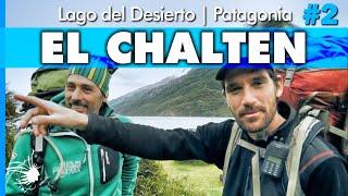 Trekking por el LAGO del DESIERTO en El Chaltén | Capítulo 2