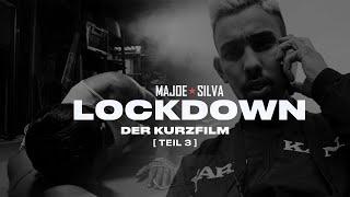 MAJOE x SILVA - LOCKDOWN [ DER KURZFILM ] TEIL 3