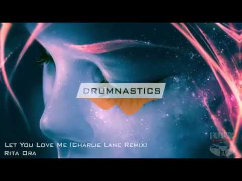 Rita Ora - Let You Love Me (Charlie Lane Remix)