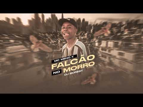 Mc Meno K - Falcão no Morro ( DJ Borest)