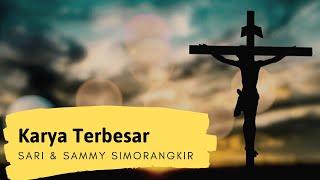 Sari & Sammy Simorangkir -KARYA TERBESAR lyrics.flv
