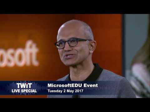 TWiT Live Specials 320: MicrosoftEDU