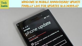 windows 10 mobile anniversary update build 10 0 14393 67 finally available