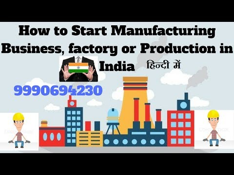How to Start Manufacturing Business, factory or Production in India