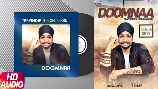 Doomnaa | Audio Song | Tarvinder Singh Nikku | 3 Stars | Latest Punjabi Song 2018
