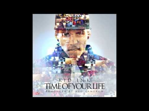 Kid Ink- Time of Your Life