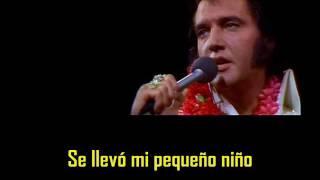 ELVIS PRESLEY  - You gave me a mountain ( con subtitulos en español )  BEST SOUND