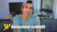 Wir schließen die Bamschool