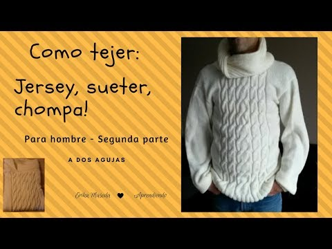 1d7ee6d9e Como tejer : Jersey o chompa para hombre segunda parte!!! a dos agujas