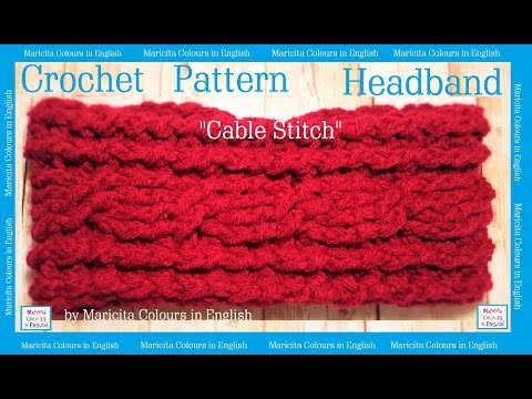 "Headband * Ear Warmers ""Cable Stitch""  in Crochet by Maricita Colours in English"