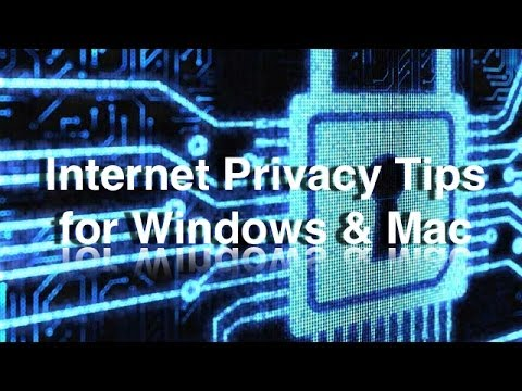 Internet Privacy Tips for Windows & Mac