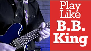 How To Play Like BB King The Thrill Is Gone - Guitar lesson and Analysis - 7 BB King Style Licks