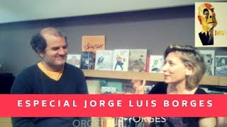 Especial Jorge Luis Borges + Santiago Llach