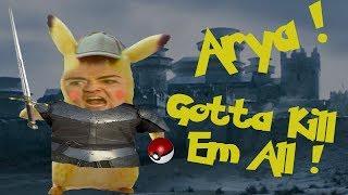 Arya, Gotta Kill Em All! (Game of Thrones X Detective Pikachu Parody)
