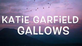 Katie Garfield - Gallows Lyrics