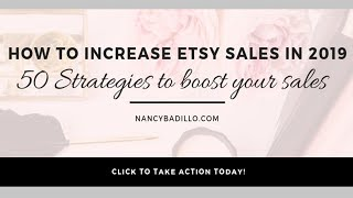 How To Increase Etsy Sales In 2019 - 15 Etsy Tips 2019