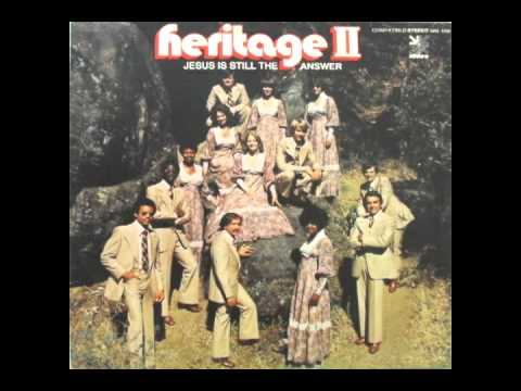 Heritage II - Jesus is Still the Answer (1974)